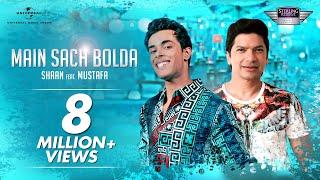Shaan Ft. Mustafa – Main Sach Bolda | Official Music Video