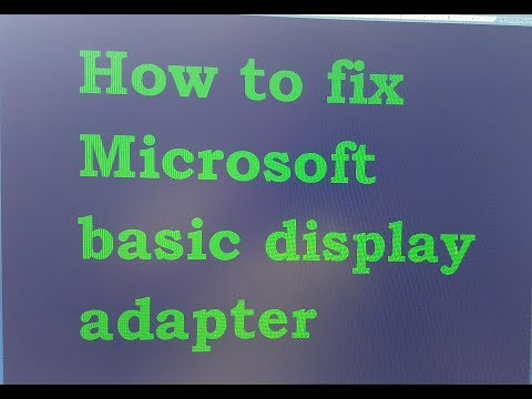 How to fix microsoft basic display adapter problam