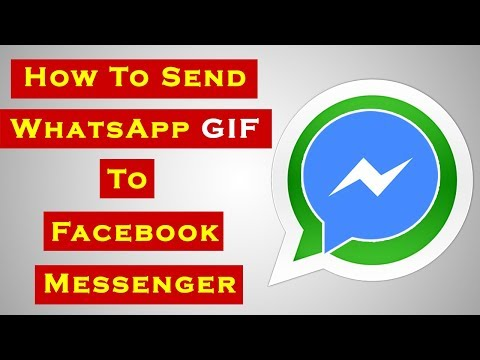 How To Send Whatsapp GIF To Facebook Messenger