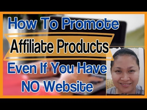 [Step-by-step Tutorial] How To Promote Affiliate Products Even If You Have NO Website