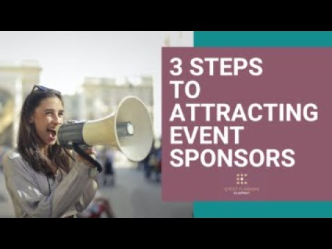 3 Steps To Attracting Event Sponsors
