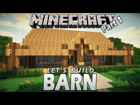Minecraft - How To Build A Barn - Part 1 (Let'sBuild)