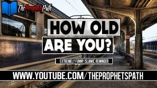 How Old Are You ? ┇ Extremely Funny Islamic Reminder ┇ Mufti Ismail Menk