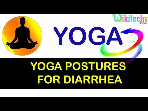 yoga for curing diarrhea | steps | precautions | yoga postures for curing  diarrhea  |