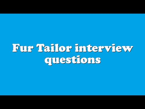 Fur Tailor interview questions