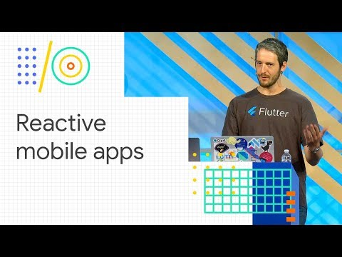 Build reactive mobile apps with Flutter (Google I/O '18)