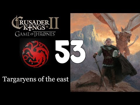 Ck2: Game of Thrones - Targaryens of the east 53