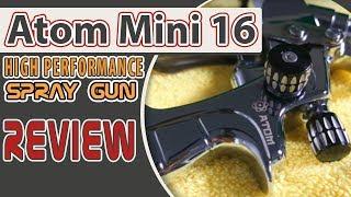 ATOM Mini X16 High Performance Spray Gun Review