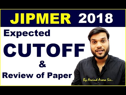 JIPMER 2018 | Paper Review | Expected Cutoff(Gen./OBC/SC/ST) || Cutoff is Shocking😱 ||