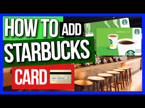 How To Add My Starbucks Card To The App