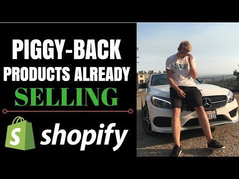 How To Piggy Back Products That Are Already Selling (Shopify Dropshipping)