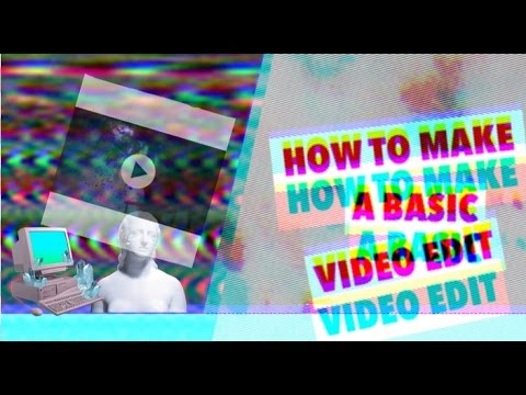 How to make a basic video edit [ free apps, effects, tips ]