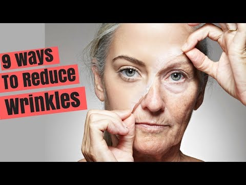 9 Ways to Reduce Wrinkles on Your Face Naturally