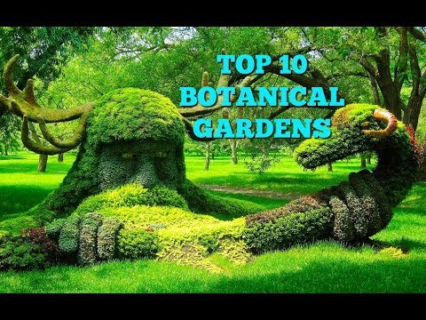 Top 10 Botanical Gardens In The World!