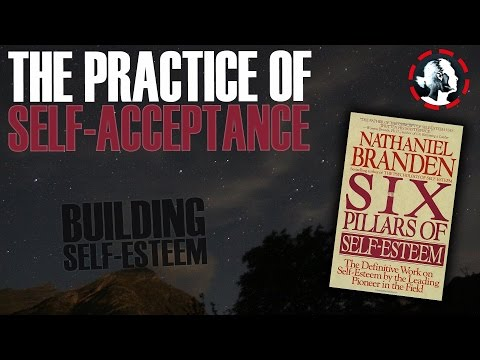 Building Self-Esteem - The Practice of Self Acceptance - Weekly Challenge#52