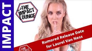 Laurel Van Ness Rumored Release Date