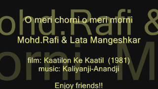 KAATILON KE KAATIL (1981)   O meri chorni o meri    Mohd.Rafi & Lata Mangeshkar