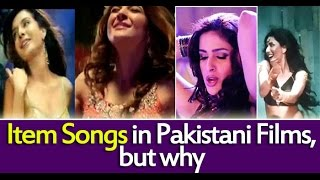 Item Songs in Pakistani Films! But Why???