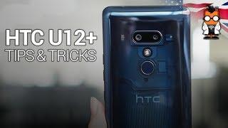 HTC U12+ Tips and Tricks