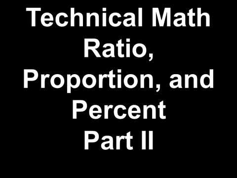 Technical Math Ratio, Proportion, and Percent Part II