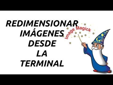 REDIMENSIONAR IMÁGENES DESDE LA TERMINAL CON IMAGE MAGICK