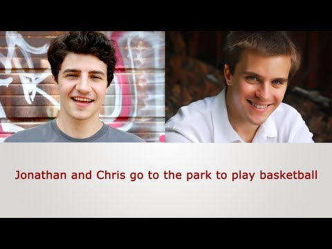 English Speaking Practice: Jonathan and Chris go to the park to play basketball