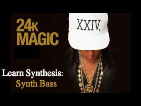 Learn Synthesis: How to create a 24k Magic Bass in any Synth