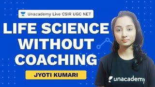 Crack CSIR NET without coaching | Life Science | Unacademy Live CSIR UGC NET | Jyoti Kumari