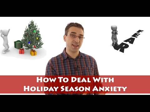 Holiday Season Anxiety – How To Manage Anxiety During The Holiday Season