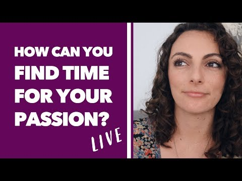 Finding Time to Pursue Your Passion