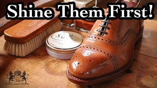 NEW SHOES SHOULD BE SHINED FIRST! MY CASE FOR WHY YOU SHOULD SHINE NEW SHOES BEFORE WEARING THEM