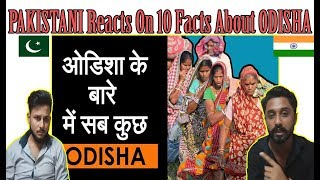 Pakistani Reacts On Top 10 Amazing Facts About Odisha - AA Reactions