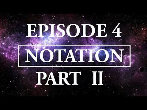 Hitchhiker's Guide To Music - Episode 4; Notation, part II