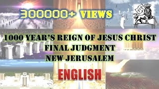 The 1000  years reign of  JESUS, Millenial Temple , Judgement day,  NEW JERUSALEM