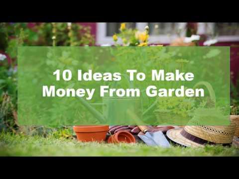 Gardening For Profit - 10 IdeasTo Make Money From Your Garden