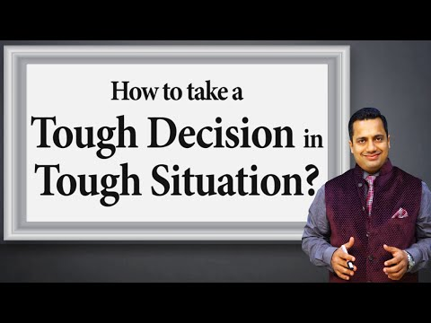 How to take a Tough Decision in Tough Situation Decision Making Skills by Vivek Bindra