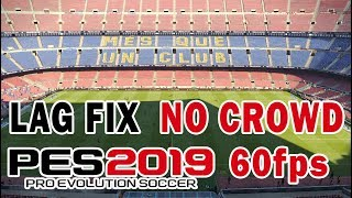 LAG FIX / CROWD REMOVER/ LOW PC - PES 2019 DEMO - PC