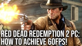 Red Dead Redemption 2 PC: What Does It Take To Run At 60fps?