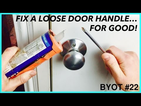 Ho To Fix A Loose Door Handle.... For GOOD! (BYOT #22)