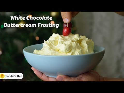 White Chocolate Buttercream Frosting | Recipe By Foodie's Hut #0188