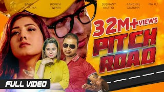 Pitch Road - Samir Acharya | Bidhya Tiwari | Sushant Khatri | Aanchal Sharma, Mr RJ | Official Video