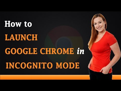 How to Launch Google Chrome in Incognito Mode