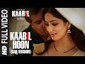 Kaabil Hoon - Sad Version (Full Video)    Kaabil   Hrithik Roshan, Yami Gautam   Jubin Nautiyal