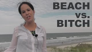 How To Say Beach Vs Bitch And Sheet Vs Shit American English
