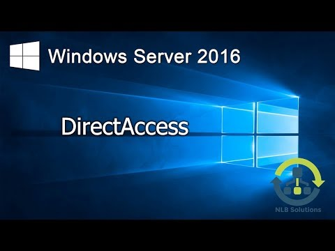 07. Implementing DirectAccess in Windows Server 2016 (Step by Step guide)