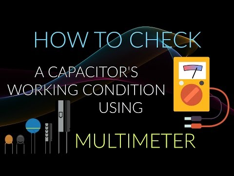 How to check a capacitor's working condition using Multimeter