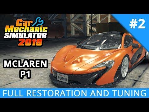 Car Mechanic Simulator 2018 Time Lapses - McLaren P1 Restoration and