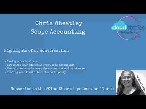 Ep.6 Chris Wheatley – Scope Accounting – Starting a new accounting practice