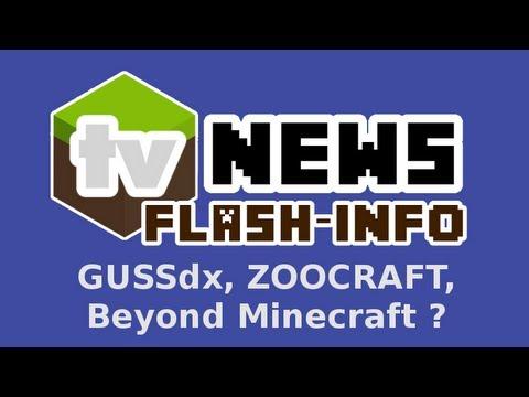 Flash MinecraftTV : GUSSdx, Beyond Minecraft, ZOOCRAFT ?