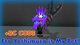 Ro-Ghoul - Eto Yoshimura is my Pet! l Insane Codes